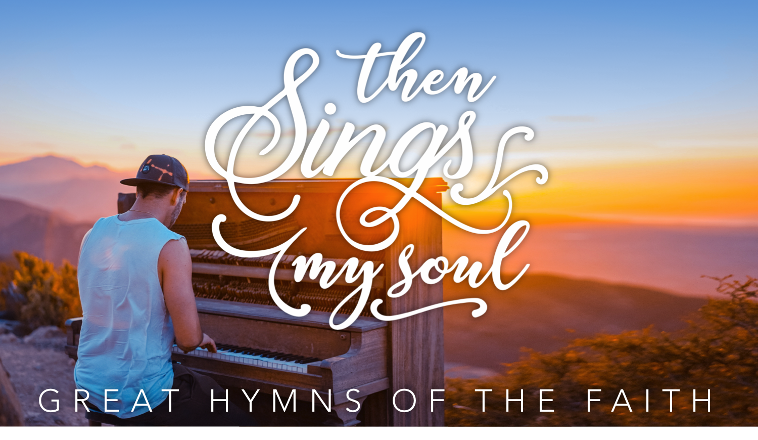 Current Teaching Series: Then Sings My Soul – LifeChurch